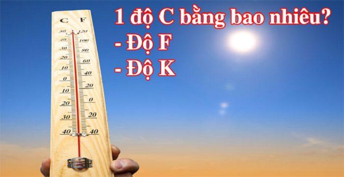 [Hỏi Đáp] 1 độ C bằng bao nhiêu độ F, độ K?